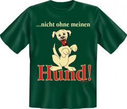 """T-Shirt """"Nicht ohne meinen Hund"""""""