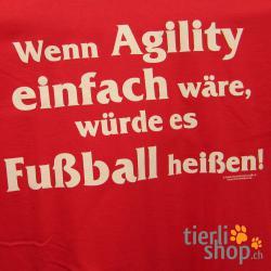 """T-Shirt """"Wenn Agility einfach wäre..."""""""