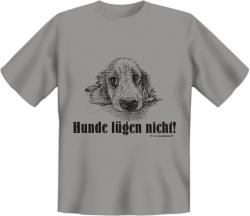 """T-Shirt """" Hunde lügen nicht"""""""