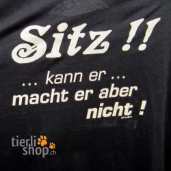 """T-Shirt """"Sitz!! ...kann er... macht er aber nicht!"""""""